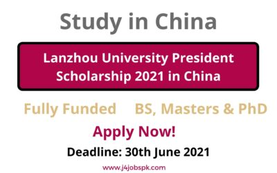 Lanzhou University President Scholarship 2021 in China – Fully Funded